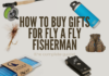 These are picture of the gifts to buy for a fly fisherman.